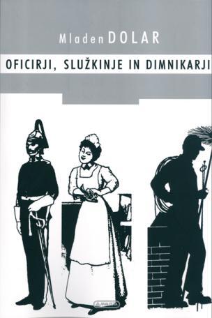 Naslovnica knjige Oficirji, služkinje in dimnikarji