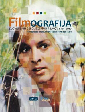 Naslovnica knjige Filmografija slovenskih celovečernih filmov