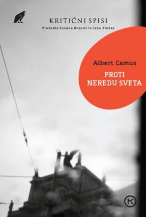 Naslovnica Proti neredu sveta Alberta Camusa