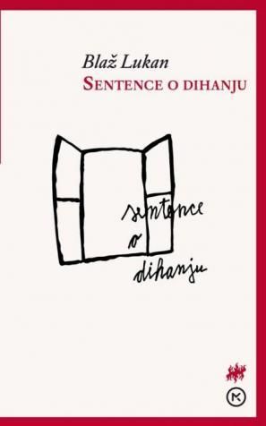 Naslovnica pesniške zbirke Sentence o dihanju Blaža Lukana