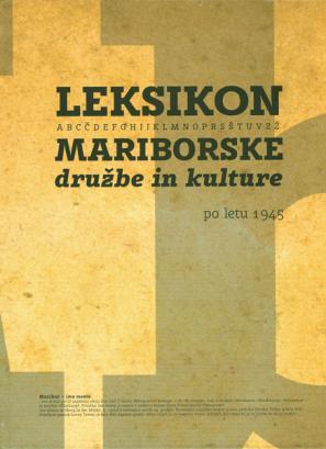 Leksikon mariborske družbe in kulture po letu 1945