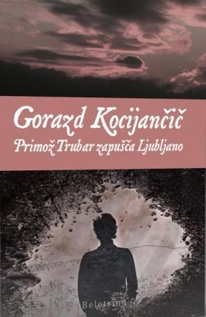 Naslovnica knjige Primož Trubar zapušča Ljubljano