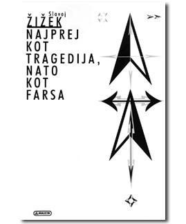 Naslovnica knjige Najprej kot tragedija, nato kot farsa