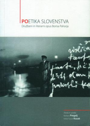 (Po)etika slovenstva: družbeni in literarni opus Borisa Pahorja
