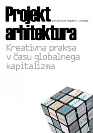 projekt Arhitektura: Kreativna praksa v času globalnega kapitalizma, naslovnica